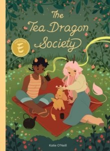 The Tea Dragon Society by K. O'Neill
