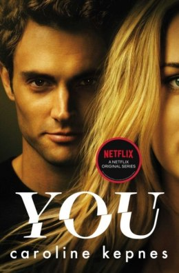 You : Now a Major Netflix series : 1 by Caroline Kepnes