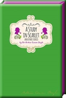 A Study in Scarlet and Other Stories by Arthur Conan Doyle