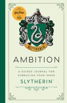 Harry Potter: Ambition : A guided journal for cultivating your inner Slytherin