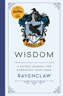 Harry Potter: Wisdom : A guided journal for cultivating your inner Ravenclaw