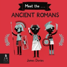 Meet the Ancient Romans by James Davies