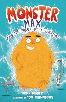 Monster Max and the Bobble Hat of Forgetting : 1 by Robin Bennett