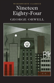 Nineteen Eighty-Four : A Novel by George Orwell
