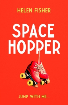 Space Hopper : the most recommended debut of 2021 by Helen Fisher