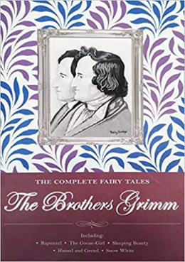 The Complete Illustrated Fairy Tales of The Brothers Grimm by Jacob Grimm (Author) , Wilhelm Grimm (Author)