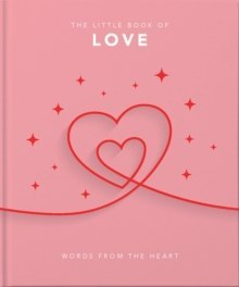 The Little Book of Love : Words from the heart by Orange Hippo!
