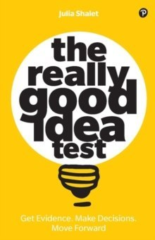 The Really Good Idea Test by Julia Shalet