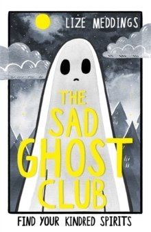The Sad Ghost Club : Volume 1 by Lize Meddings