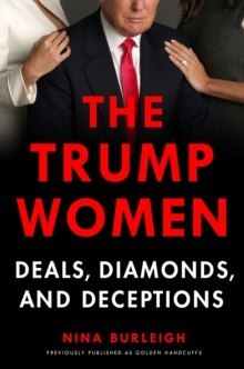 The Trump Women : Part of the Deal by Nina Burleigh