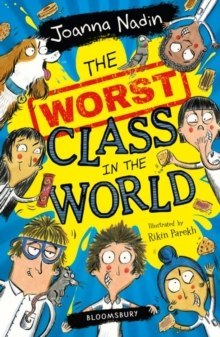 The Worst Class in the World by Joanna Nadin