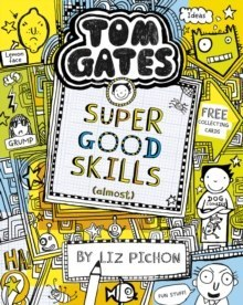 Tom Gates: Super Good Skills (Almost...) : 10