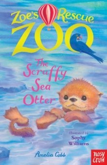 Zoe's Rescue Zoo: The Scruffy Sea Otter