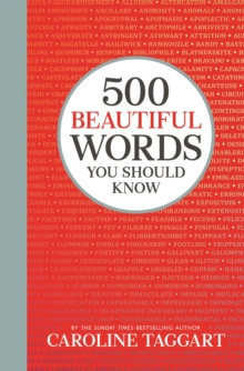 500 Beautiful Words You Should Know by Caroline Taggart