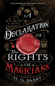 A Declaration of the Rights of Magicians : The Shadow Histories, Book One by H.G. Parry