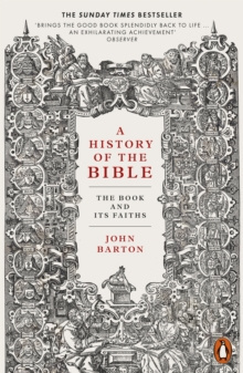 A History of the Bible : The Book and Its Faiths by Dr John Barton
