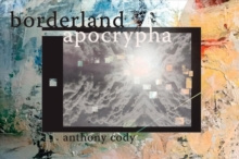 Borderland Apocrypha by Cody Cody