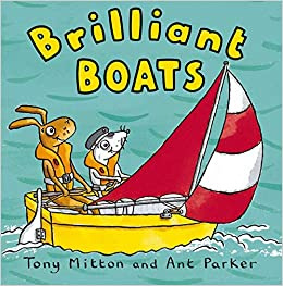 Brilliant Boats by Tony Mitton, Ant Parker