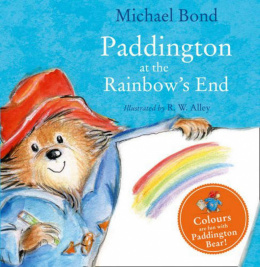 Paddington at the Rainbow's End by Micheal Bond