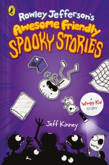 Rowley Jefferson's Awesome Friendly Spooky Stories by Jeff Kinney