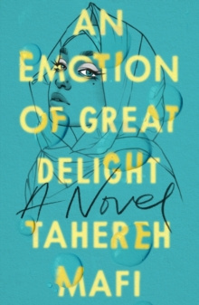 An Emotion Of Great Delight by Tahereh Mafi
