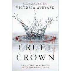 Cruel Crown: Two Red Queen Short by Victoria Aveyard