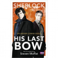 Sherlock: His Last Bow by Arthur Conan Doyle