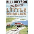 The Road to Little Dribbling: More Notes From a Small Island by Bill Bryson