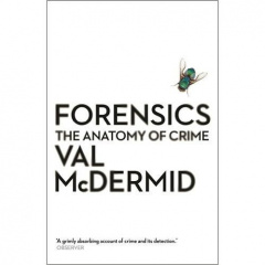 Forensics: The Anatomy of Crime by Val McDermid