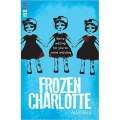 Frozen Charlotte (Red Eye) by Alex Bell