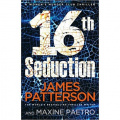 16th Seduction : (Women's Murder Club 16) by James Patterson