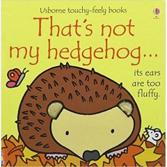 That's Not My Hedgehog by Fiona Watt