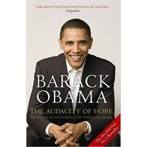 The Audacity of Hope : Thoughts on Reclaiming the American Dream by Barack Obama