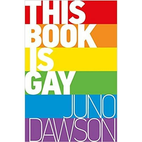 This Book is Gay by Juno Dawson