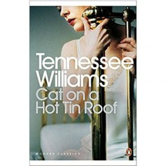 Cat on a Hot Tin Roof by Tennessee Williams