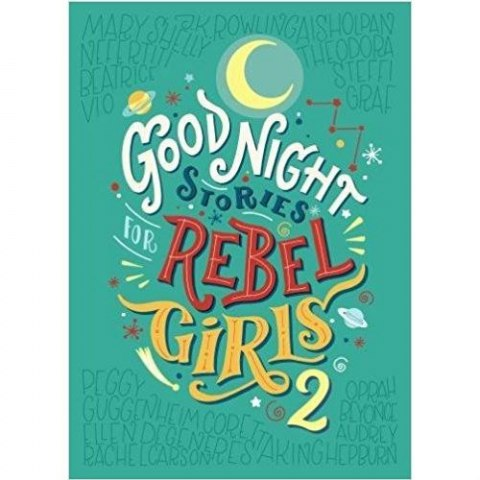 Good Night Stories for Rebel Girls 2 by Elena Favilli, Francesca Cavallo