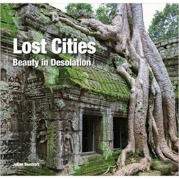 Lost Cities : Beauty in Desolation by Julian Beecroft