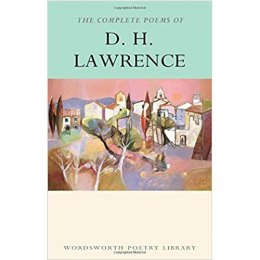 The Complete Poems of D.H. Lawrence by D.H. Lawrence