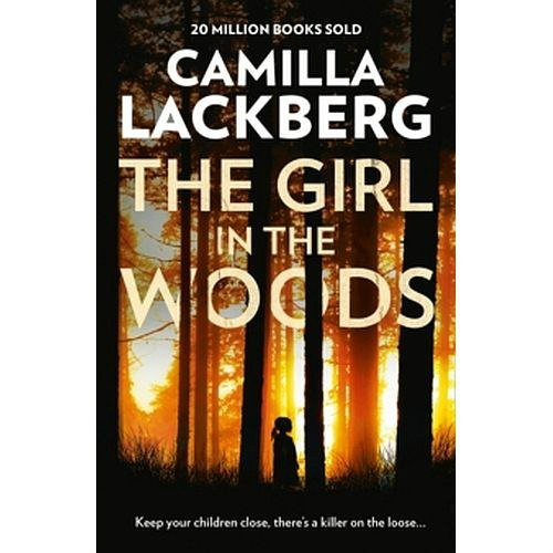The Girl in the Woods by Camilla Lackberg