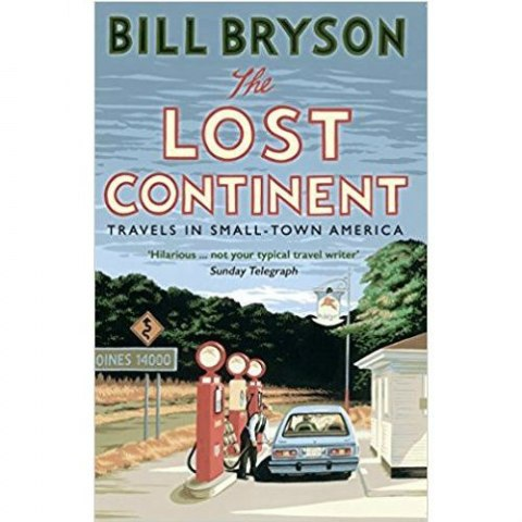 The Lost Continent : Travels in Small-Town America by Bill Bryson