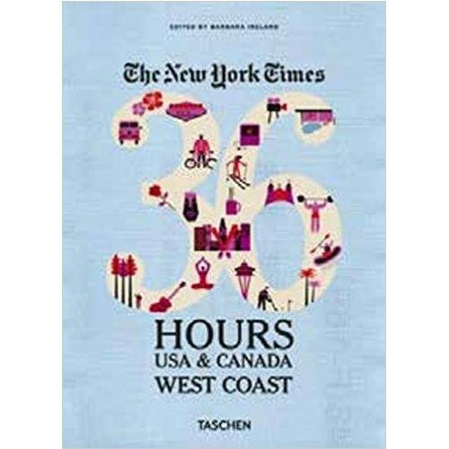 The New York Times: 36 Hours, USA & Canada, West by TASCHEN
