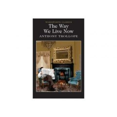 The Way We Live Now by Anthony Trollope