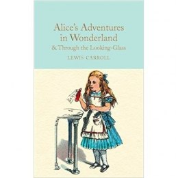 Alice's Adventures in Wonderland & Through the Looking-Glass: And What Alice Found There by Lewis Carroll