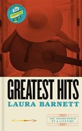 Greatest Hits : From the bestselling author of The Versions of Us by Laura Barnett
