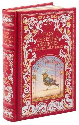 Hans Christian Andersen (Barnes & Noble Omnibus Leatherbound Classics) : Classic Fairy Tales by Hans Christian Andersen