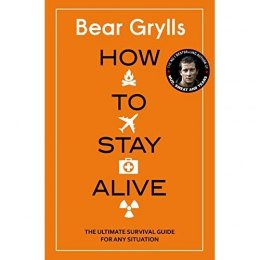 How to Stay Alive by Bear Grylls ( Hardcover)