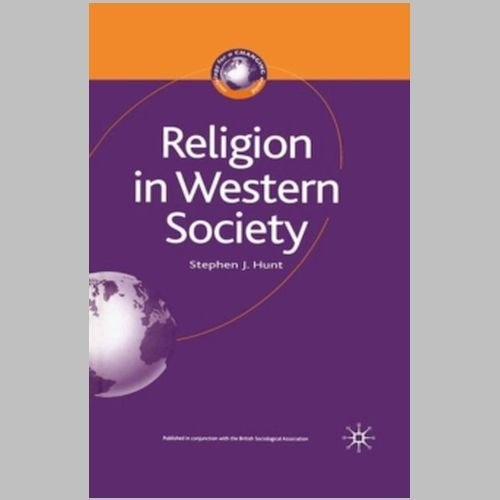 Religion in Western Society by Stephen J. Hunt