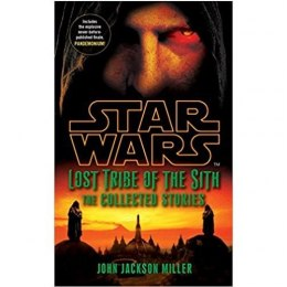 Star Wars Lost Tribe of the Sith: The Collected Stories by John Jackson Miller