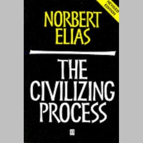 The Civilizing Process : Sociogenetic and Psychogenetic Investigations by Norbert Elias