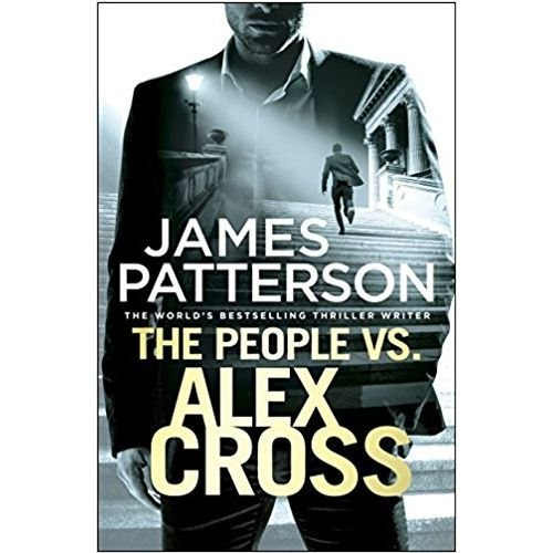 The People vs. Alex Cross : (Alex Cross 25) by James Patterson